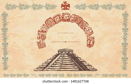 Mayan pyramids and glyphs. Chichen Itza. Ancient civilization background. Yucatán ruinas. Aztecs, Incas. Historical frame, tribal ornaments and old paper