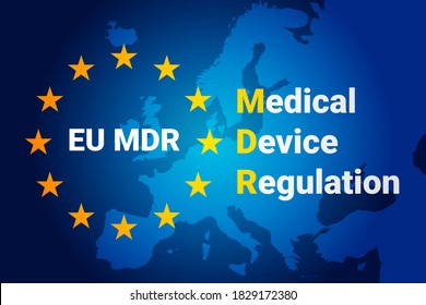 MDR - Medical Device Regulation. Regulation of the EU- European Union on the clinical investigation and sale of medical devices for human use. Vector illustration