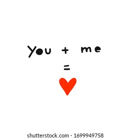 Me plus you equals love abstract mathematics (Me + you = love) vector illustration. Idea - Declaration of love, Valentines day card background.