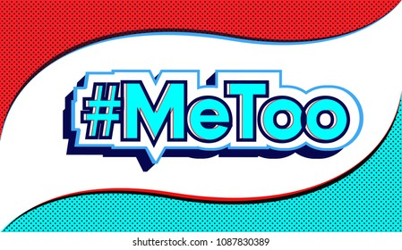 Me Too social movement hashtag against sexual assault and harassment.