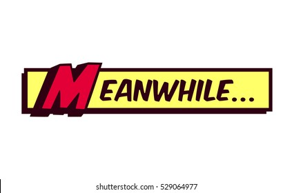 Meanwhile word comic book style frame text typography retro comics vector illustration