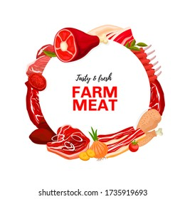 Meat products, butcher shop round vector frame. Cattle and poultry farm meat. Pig leg, pork ribs, bacon strips and belly, liver and veal, brisket, sirloin steak and beef, chicken or turkey leg