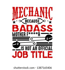 Mechanic is not an official job title. Mechanic quote and saying