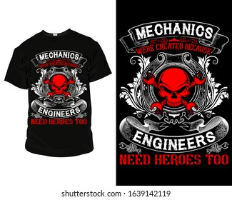 Mechanics were created because engineers need heroes too mechanical t shirt and Apparel Design Template vector for personal and commercial use