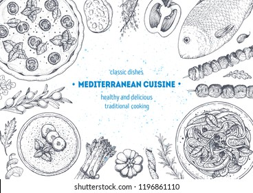 Mediterranean cuisine top view frame. A set of mediterranean dishes. Food menu design template. Vintage hand drawn sketch.  Vector illustration. Food collection.