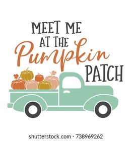 Meet me at the Pumpkin Patch Vector Illustration, Harvest Truck with Pumpkins