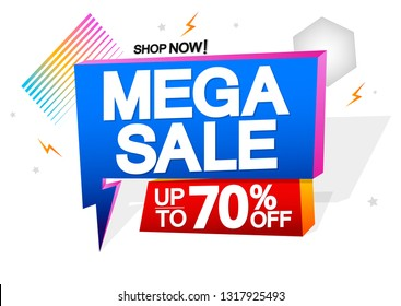 Mega Sale, up to 70% off, speech bubble banner design template, flash discount tag, vector illustration