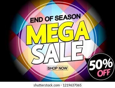 Mega Sale, poster design template, 50 off, end of season, vector illustration