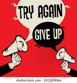 Megaphone Hand business concept with text Try Again versus Give Up, vector illustration
