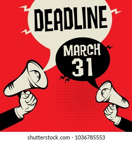 Megaphone Hand business concept with text Deadline - March 31, vector illustration