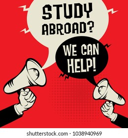 Megaphone Hand business concept with text Study Abroad? We Can Help!, vector illustration