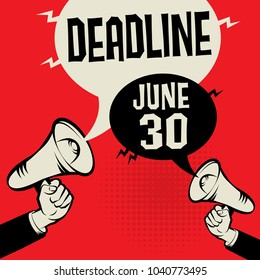 Megaphone Hand business concept with text Deadline - June 30, vector illustration