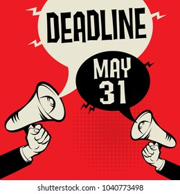 Megaphone Hand business concept with text Deadline - May 31, vector illustration