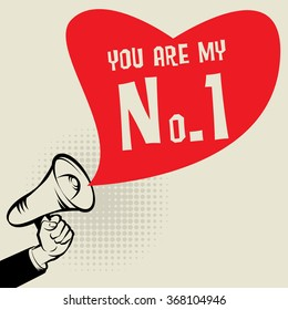 Megaphone Hand, business concept with text You are my number one, vector illustration
