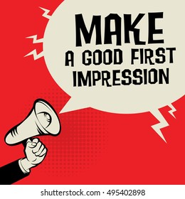 Megaphone Hand, business concept with text Make a Good First Impression, vector illustration
