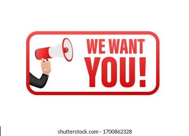 Megaphone label with we want you. Megaphone banner. Web design. Vector stock illustration.
