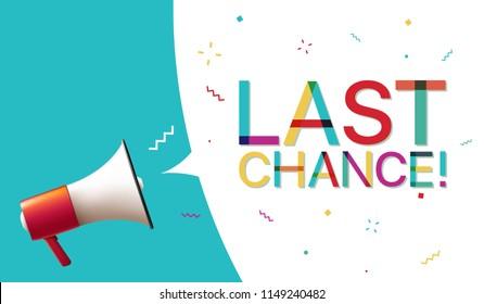 "Megaphone with ""Last Chance!"" Speech Bubble"