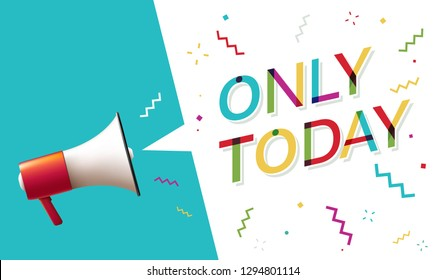 """Megaphone with """"Only today"""" Speech Bubble"""