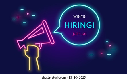 Megaphone shouting out with bubble speech we're hiring and join us. Bright vector neon illustration of hand holds megaphone announcing with bubble hiring template. Announcement and broadcasting design