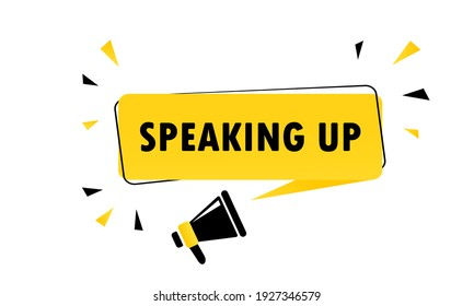 Megaphone with Speaking up speech bubble banner. Loudspeaker. Can be used for business, marketing and advertising. Vector EPS 10. Isolated on white background
