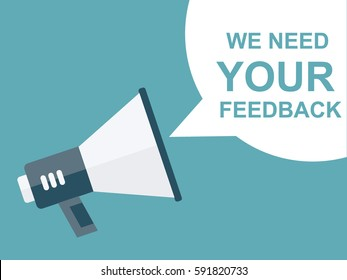 Megaphone With We Need Your Feedback Speech