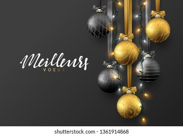 Meillieurs voeux Joyeux Noel translation Merry Christmas. Christmas greeting card, design of xmas ball with realistic garlands on dark background.