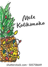 Mele Kalikimaka Happy New Year Christmas in Hawaiian pineapple with a garland