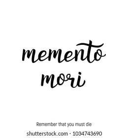 Memento mori - Latin Quote handwritten lettering. Inspirational Latin quote. Vector calligraphy. Modern poster design. Lettering photography overlay - latin phrase.