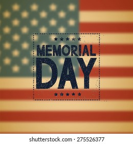 Memorial day background. American flag. Grunge text. Blurred background. Vector illustration.