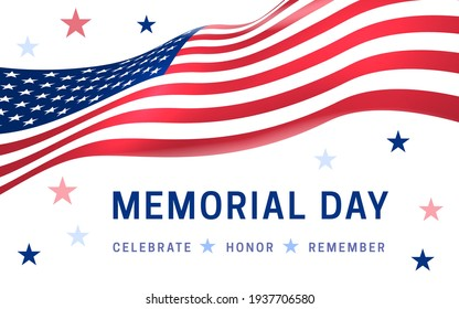 Memorial Day - Celebrate, Honor, Remember Poster. Usa memorial day celebration. American national holiday. Beautiful US waving flag composition. Greeting card template. Vector illustration