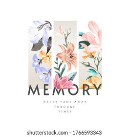 memory slogan on colorful vintage flowers illustration background