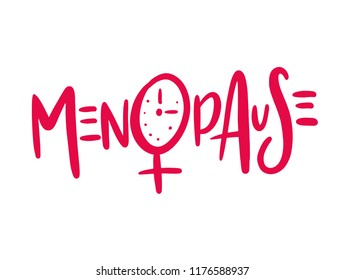 Menopause. Hand drawn vector lettering. Modern brush calligraphy. Isolated on a white background. Medical, healthcare and feminine concept.