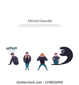 Mental Disorder inscription. Group of people with psychology or psychiatric problem. Illness men in anxiety disorder. Phobia, suicide, fear and other mental disorder vector illustration.