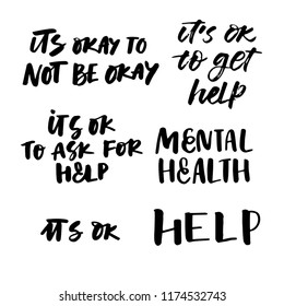 MENTAL HEALTH. HAND LETTERING. IT'S OK NOT TO BE OK. IT'S OK TO GET HELP. HELP. LET'S TALK