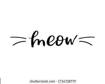Meow, cat cute print. Vector lettering, cute slogan about cat. Phrase with kitten whiskers for poster design, postcard, t-shirt or mug print. Vector illustration isolated on white background.