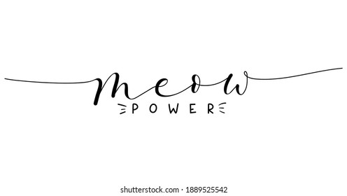 Meow power cute lettering isolated on white background. Hand drawn quote for pet lovers. Adorable Cat lover quote for prints, textile etc.Vector illustration