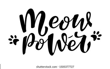 Meow power handwritten sign. Modern brush lettering. Cute slogan about cat. Phrase for wall decor, poster design, postcard, t-shirt print or mug print. Cat lovers. Vector isolated illustration