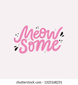 Meow some hand drawn color cute lettering. Pink funny slang handwritten quote. Scandinavian style cat, kitten phrase clipart. Positive poster, banner design element