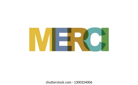 Merci, phrase overlap color. Concept of simple text for typography poster, sticker design, apparel print, greeting card or postcard. Graphic slogan isolated on white background. Vector illustration.