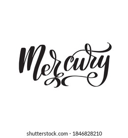 Mercury. Hand written Inspirational lettering isolated on white background. Vector calligraphy stock illustration, template for poster, social network, banner, cards.