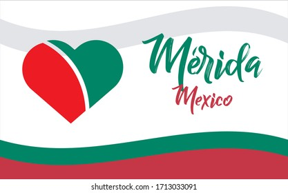 Merida, ciudad de Mexico, MX (Merida, city of Mexico, MX in spanish) banner heart for print and tourism.