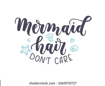 Mermaid hair don't care lettering inscription with seashells isolated on white background. Hand drawn summer calligraphy. Vector illustration.
