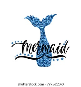 Mermaid. Hand drawn calligraphy text on shining silhouette of mermaid's tail. Vector illustration isolated on white background. Glitter design.