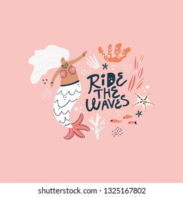 Mermaid hand drawn flat vector character. Ride the waves lettering. Underwater magical life. Blonde girl with tail illustration. Marine mythical creature and fish, corals, starfish cartoon clipart