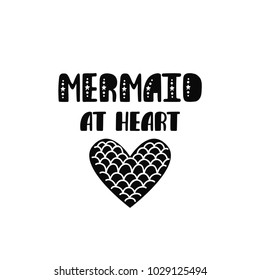 Mermaid at heart. Inspiration quote about summer in scandinavian style. Hand drawn typography design. Monochrome vector illustration EPS10 isolated on white background.