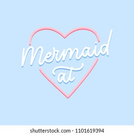 Mermaid at heart inspirational lettering inscription with pink heart and doodles on blue background. Summer marine quote isolated on white background. Retro Motivational mermaid letterng card.