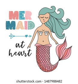 Mermaid at heart - little mermaid doodle character - funny hand drawn design with mermaid. Good for poster, wallpaper, t-shirt, gift, greeting card, coloring book, etc.
