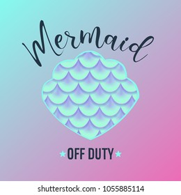 Mermaid off duty quote with shell and holographic effect