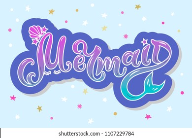 Mermaid text as logotype, badge, patch, icon isolated on white background. Handwritten lettering Mermaid for birthday, greeting card, party invitation, flyer, banner template. Vector