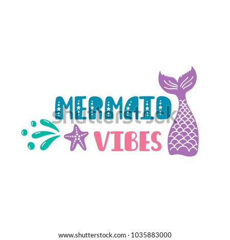 Mermaid vibes Inspiration quote